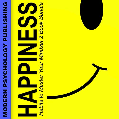 Happiness: Habits to Master Your Mindset 2 Book Bundle audiobook cover art