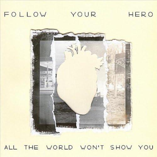 Follow Your Hero