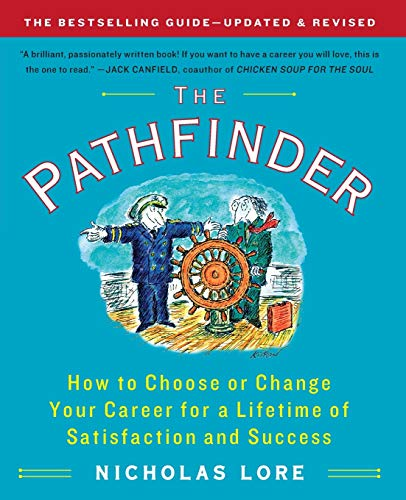 Compare Textbook Prices for The Pathfinder: How to Choose or Change Your Career for a Lifetime of Satisfaction and Success Touchstone Books Paperback Revised Edition ISBN 8601200587418 by Lore, Nicholas