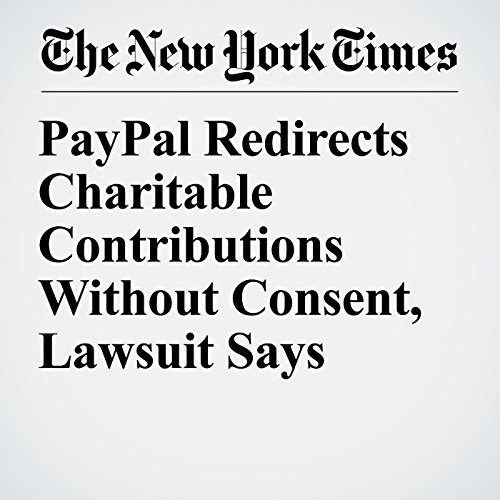 PayPal Redirects Charitable Contributions Without Consent, Lawsuit Says audiobook cover art