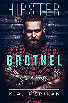 Hipster Brothel (contemporary gay romance) by [K.A. Merikan]