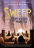 Sweep: The Story of a Girl and Her Monster - Jonathan Auxier