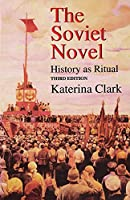 The Soviet Novel, Third Edition: History as Ritual