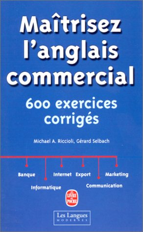 Maîtrisez l'anglais commercial: 600 exercices corrigés