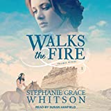Walks the Fire: Prairie Winds, Book 1 - Stephanie Grace Whitson