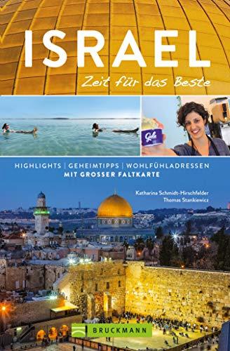 Bruckmann Reiseführer Israel: Zeit für das Beste: Highlights, Geheimtipps, Wohlfühladressen