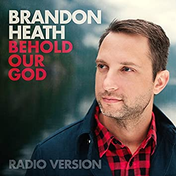 Behold Our God (Radio Version)