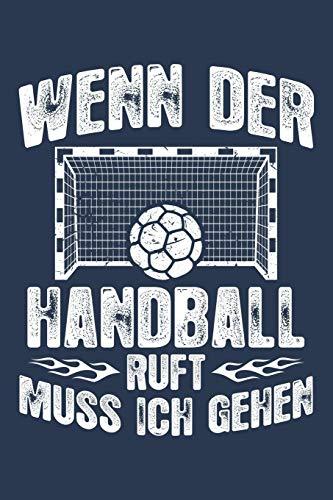 Der Handball ruft: Notizbuch für Handball-Fan Handballer-in Handballspieler-in Handball-Fan