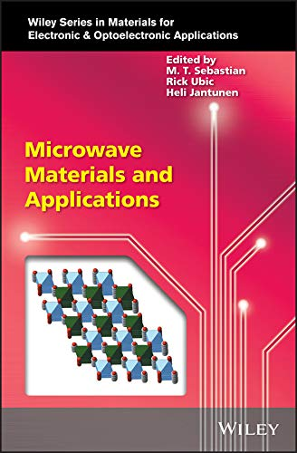 Microwave Materials and Applications (Wiley Series in Materials for Electronic & Optoelectronic Applications)