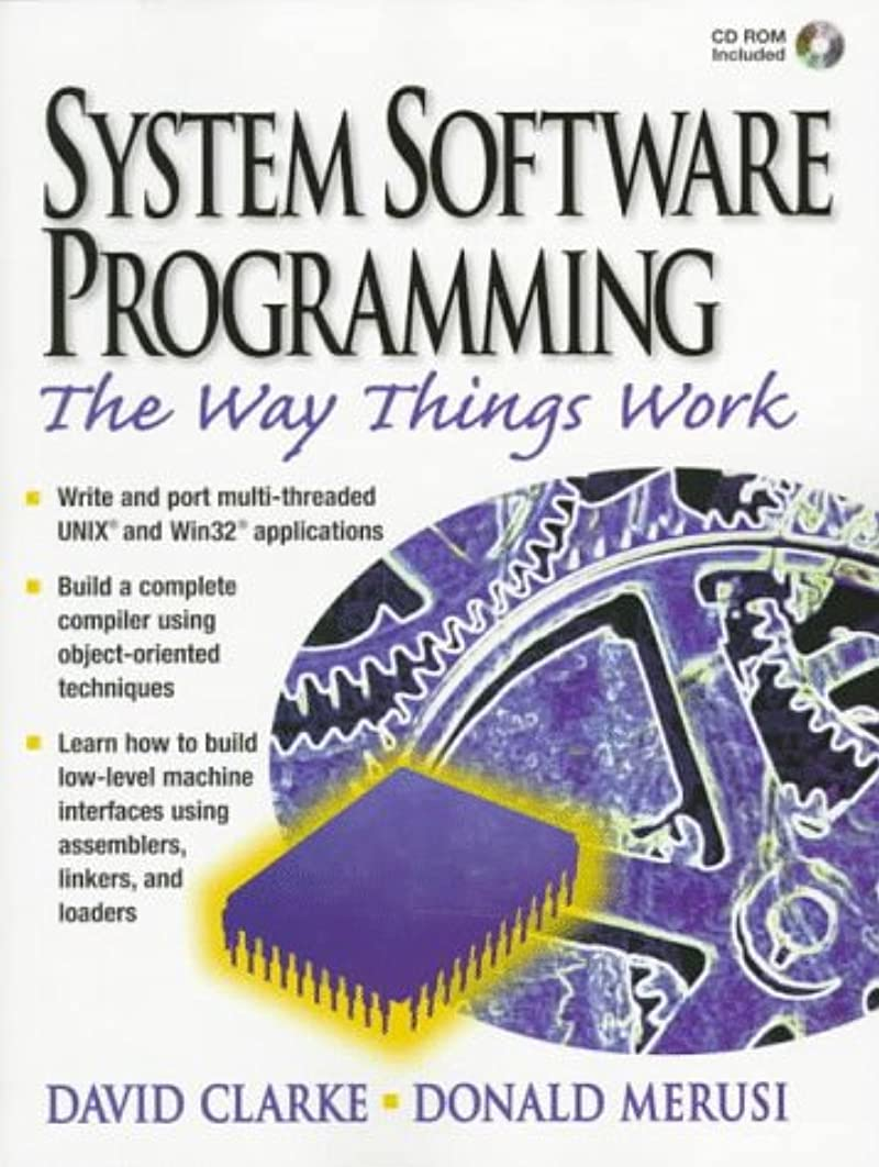 Systems Software Programming: The Way Things Work (Bk/CD-ROM)