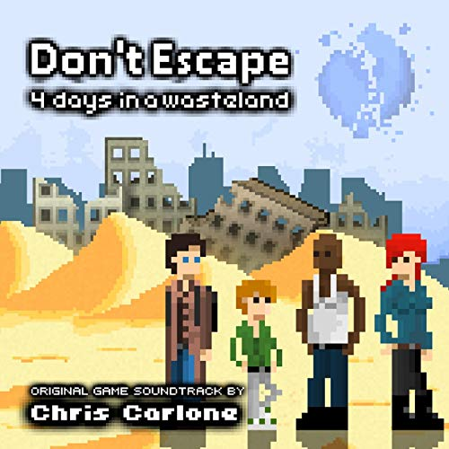 Don't Escape: 4 Days in a Wasteland (Original Game Soundtrack)