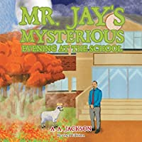 Mr. Jay's Mysterious Evening at the School