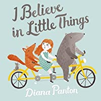 I Believe In Little Things by DIANA PANTON (2015-09-18)