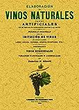 Elaboración de vinos naturales y artificiales sin el empleo de substancias nocivas a la salud