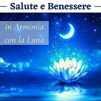 Salute e benessere in armonia con la luna - musica New Age per ritrovare la pace interiore
