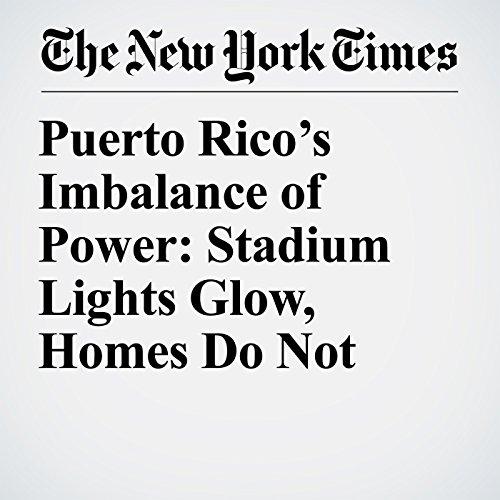 Puerto Rico's Imbalance of Power: Stadium Lights Glow, Homes Do Not copertina
