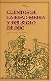 Cuentos De La Edad Media y Del Siglo De Oro: 7 (Akal Literaturas)