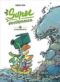 Super Environman, tome 2 : Le défi déchets par Bruno Madaule