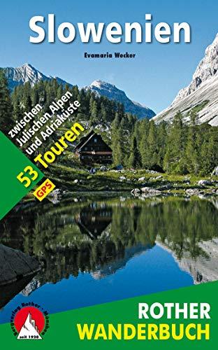 Slowenien: zwischen Julischen Alpen und Adriaküste – 53 Touren (Rother Wanderbuch)