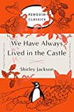 We Have Always Lived in the Castle: (Penguin Orange Collection)