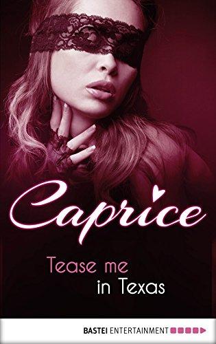 Tease me in Texas - Caprice: A Glamorous Erot