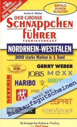 Der große Schnäppchenführer Nordrhein-Westfalen: 300 starke Marken in einem Band. Fabrikverkauf