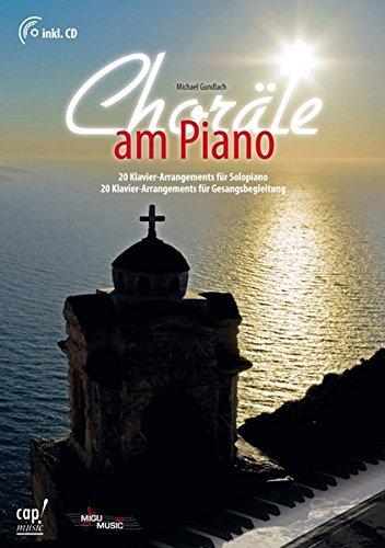 Choräle am Piano (Buch mit CD): 20 Klavier-Arrangements für Solopiano, 20 Klavier-Arrangements für Gesangsbegleitung