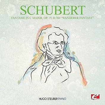"Schubert: Fantasie in C Major, Op. 15, D.760 ""Wanderer Fantasy"" (Digitally Remastered)"