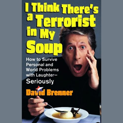 I Think There's a Terrorist in My Soup (Unabridged Selections) audiobook cover art