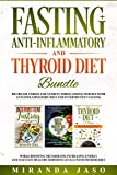 Fasting, Anti-Inflammatory and Thyroid Diet Bundle: Decrease Anxiety while Losing Weight with Anti-Inflammatory Diet and Intermittent Fasting. Boost Metabolism and Increase Energy with Thyroid Diet.