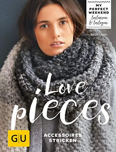 Love pieces: Accessoires stricken (GU Kreativ Spezial)