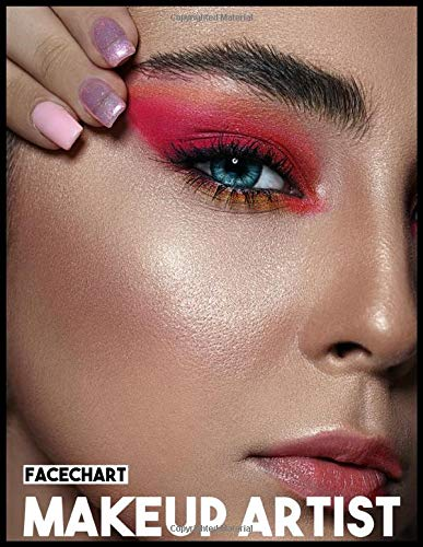 MAKEUP FACE CHARTS NOTEBOOK: MAKEUP ARTIST FACE CHART WORKBOOK - BLANK MAKE UP PAPER FACE CHART PRACTICE FOR PERSONAL USE AND PROFESSIONAL MUA