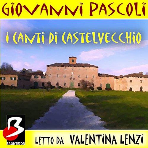 I Canti di Castel Vecchio [Songs of Castel Vecchio] audiobook cover art