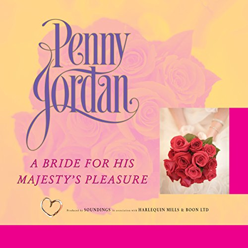 A Bride for His Majesty's Pleasure                   By:                                                                                                                                 Penny Jordan                               Narrated by:                                                                                                                                 Gordon Griffin                      Length: 5 hrs and 17 mins     Not rated yet     Overall 0.0