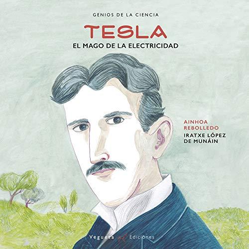 Nikola Tesla: El mago de la ciencia: El Mago de la Electricidad...
