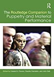 The Routledge Companion to Puppetry and Material Performance (Routledge Companions) (English Edition)