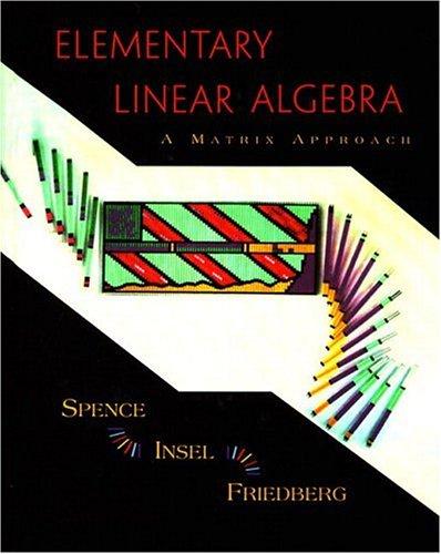 Elementary Linear Algebra: A Matrix Approach