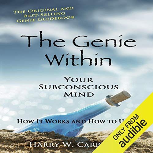Couverture de The Genie Within: Your Subconscious Mind - How It Works and How to Use It