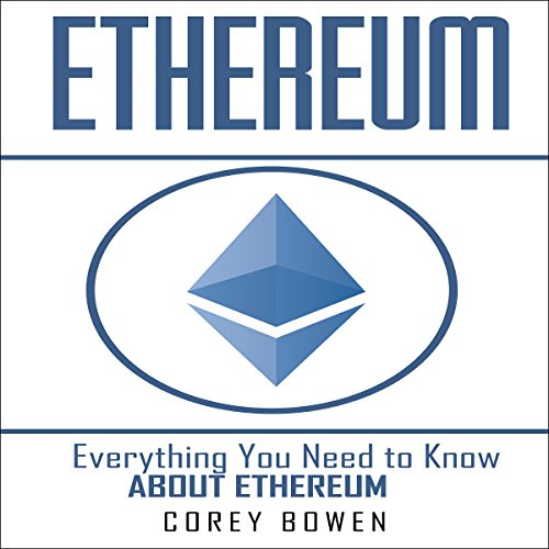 Ethereum: Everything You Need to Know About Ethereum audiobook cover art