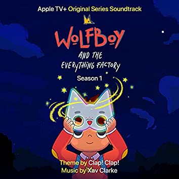 Wolfboy and the Everything Factory: Season 1 (Apple TV+ Original Series Soundtrack)