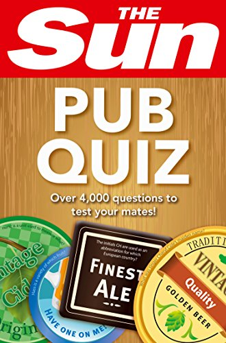 The Sun Pub Quiz: 4000 quiz questions and answers (English Edition)