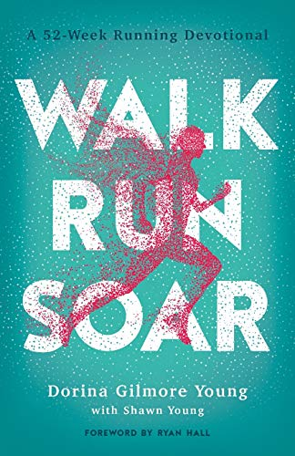 Compare Textbook Prices for Walk, Run, Soar: A 52-Week Running Devotional  ISBN 9780764236051 by Young