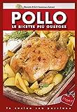 pollo: le ricette più gustose (in cucina con passione)