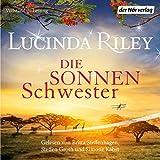 Die Sonnenschwester: Die sieben Schwestern 6 - Lucinda Riley