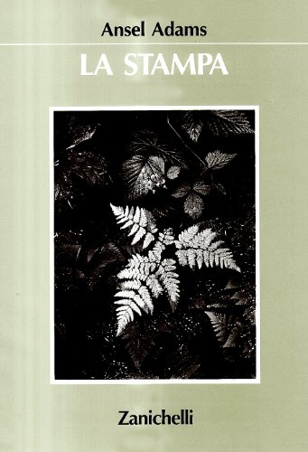 La fotografia di Ansel Adams. Ediz. illustrata