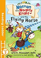 Norman the Naughty Knight and the Flying Horse (Reading Ladder, Level 2)