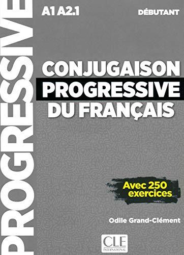 Conjugaison progressive du français A1 A2.1 débutant : Avec 250 exercices (1CD audio): Livre debutant + CD (A