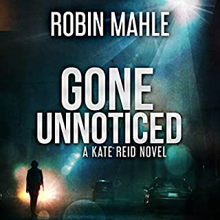 Gone Unnoticed     A Kate Reid Novel, Volume 3              By:                                                                                                                                 Robin Mahle                               Narrated by:                                                                                                                                 Lisa Kelly                      Length: 8 hrs and 54 mins     10 ratings     Overall 4.2