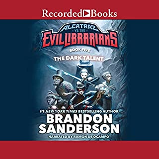 The Dark Talent     Alcatraz vs the Evil Librarians              By:                                                                                                                                 Brandon Sanderson                               Narrated by:                                                                                                                                 Ramon de Ocampo                      Length: 5 hrs and 45 mins     1,082 ratings     Overall 4.5