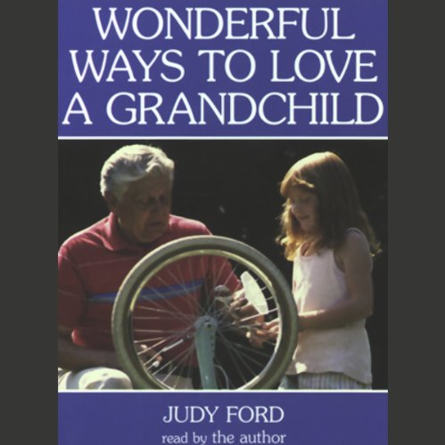 Wonderful Ways to Love a Grandchild audiobook cover art